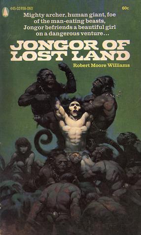 Jongor of Lost Land (Jongor, #1) Robert Moore Williams