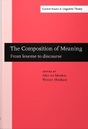 The Composition Of Meaning: From Lexeme To Discourse Alice G.B. ter Meulen