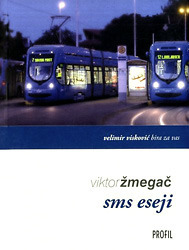 SMS eseji: zapisi 2007-2009 Viktor Žmegač