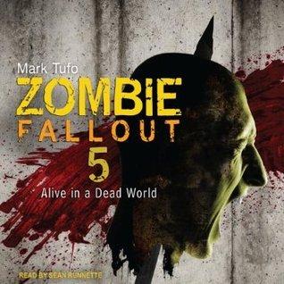 Zombie Fallout 5: Alive In A Dead World Mark Tufo