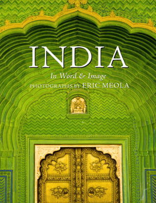 India: In Word and Image  by  Eric Meola