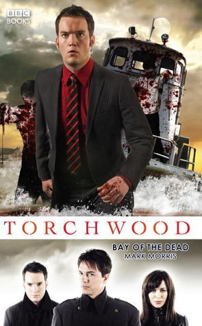 Bay of the Dead (Torchwood, #11)  by  Mark Morris