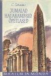 Jumalad, hauakambrid, õpetlased. Romaan arheoloogiast C.W. Ceram