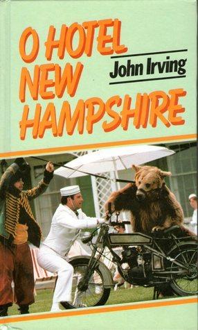 O Hotel New Hampshire  by  John Irving