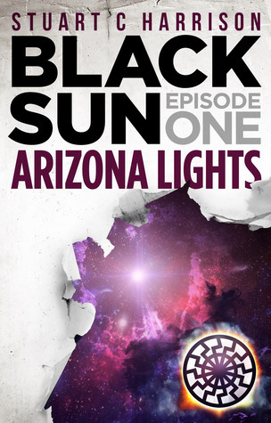 Arizona Lights (Black Sun, #1)  by  Stuart   Harrison