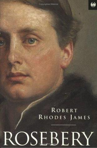 Rosebery  by  Robert Rhodes James