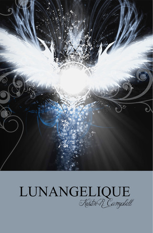 Lunangelique (Lunangelique, #1)  by  Kristin R. Campbell