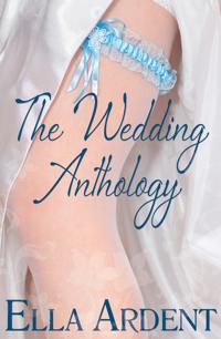 The Wedding Anthology (The Wedding, #1-3) Ella Ardent