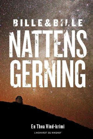 Nattens gerning (Thea Vind, #2)  by  Steen Bille
