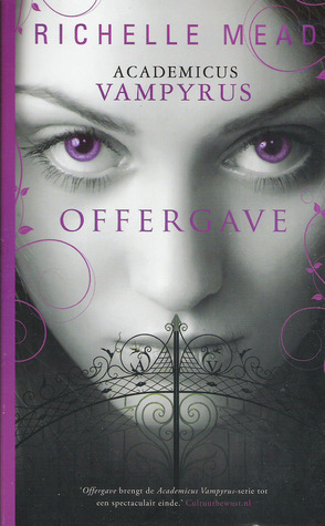 Offergave (Vampire Academy, #6)  by  Richelle Mead