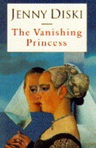 The Vanishing Princess Jenny Diski