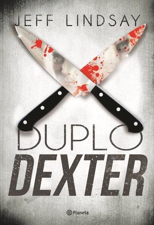 Duplo Dexter (Dexter, #6) Jeff Lindsay