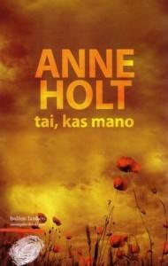 Tai, kas mano Anne Holt