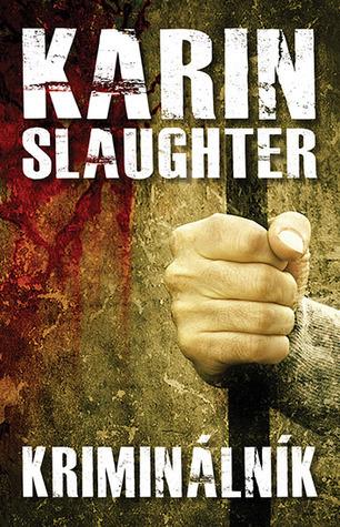 Kriminálník (Will Trent, #6)  by  Karin Slaughter