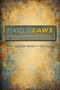 Platos Laws: Force and Truth in Politics  by  Gregory Recco