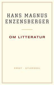 Om litteratur  by  Hans Magnus Enzensberger
