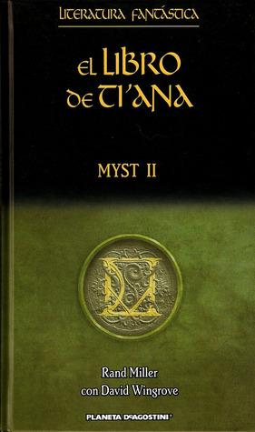 El Libro de Tiana (Myst, #2) Rand Miller