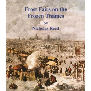 Frost Fairs On The Frozen Thames Nicholas Reed
