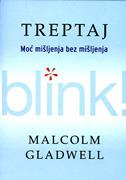 TREPTAJ - Moć mišljenja bez mišljenja  by  Malcolm Gladwell