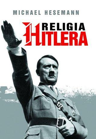 Religia Hitlera  by  Michael Hesemann
