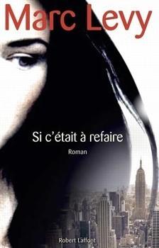 Et si cétait a refaire  by  Marc Levy