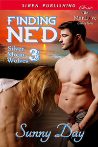 Finding Ned (Silver Moon Wolves #3) Sunny Day