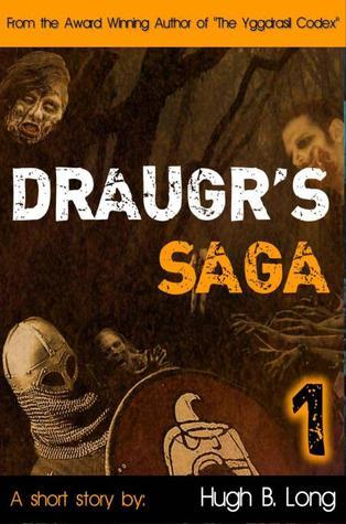 Draugrs Saga, 1  by  Hugh B. Long