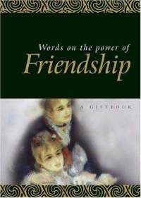 Words on the Power of Friendship  by  Helen Exley