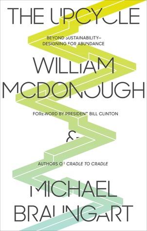 Cradle to Cradle: Créer et recycler à linfini William McDonough