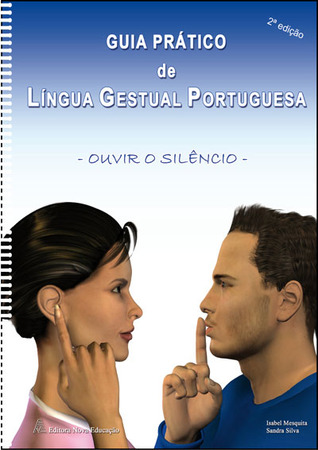 Guia prático de Língua Gestual Portuguesa Ouvir o Silêncio Isabel Mesquita