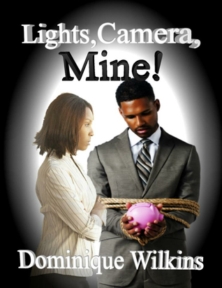 Lights Camera Mine  by  Dominique Wilkins