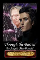 Through the Barrier, Book 1 of the Princes and Priests Trilogy  by  Angela MacDonald
