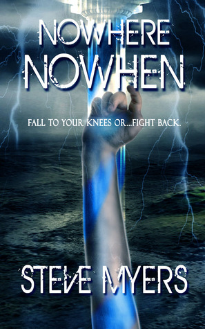 Nowhere Nowhen  by  Steve Myers