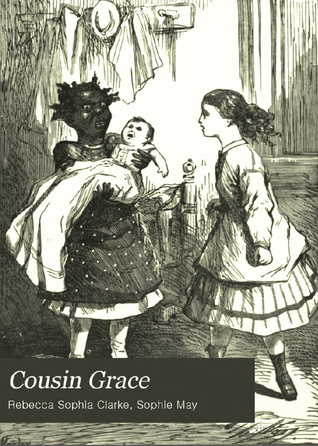 Cousin Grace (Little Prudy #4)  by  Sophie May