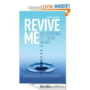 Revive Me According to Your Word Brent Cantelon