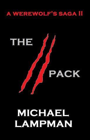 The Pack  (A Werewolfs Saga, #2) Michael Lampman