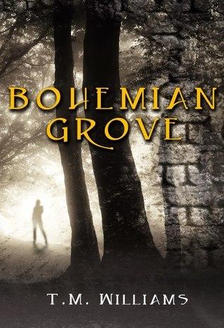 Bohemian Grove (Bohemian Grove #1) T.M.  Williams
