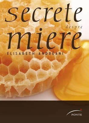 Secrete despre miere Elizabeth Andreani