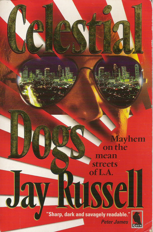 Celestial Dogs (Marty Burns, #1) Jay Russell