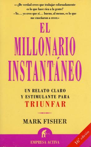 El Millonario Instantaneo  by  Mark Fisher