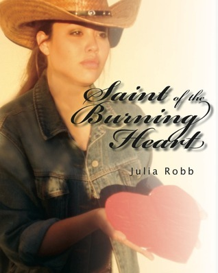 Saint of the Burning Heart  by  Julia Robb