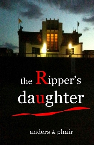 The Rippers Daughter  by  B. Anders