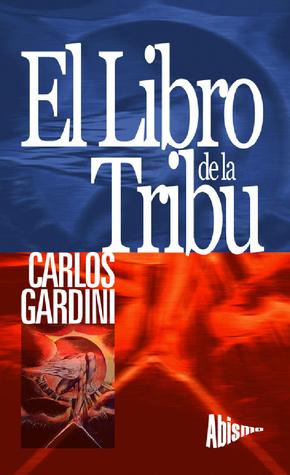 El libro de la tribu Carlos Gardini