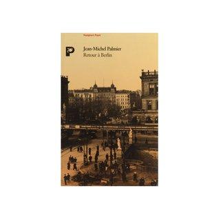 Retour à Berlin Jean-Michel Palmier