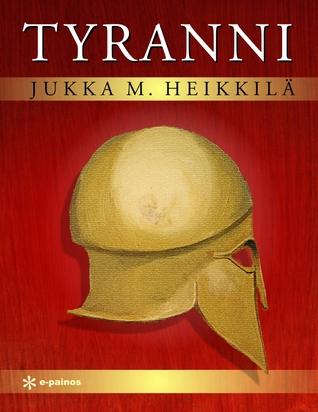 Tyranni  by  Jukka M. Heikkilä