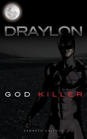 Draylon: God Killer  by  Kenneth Balfour