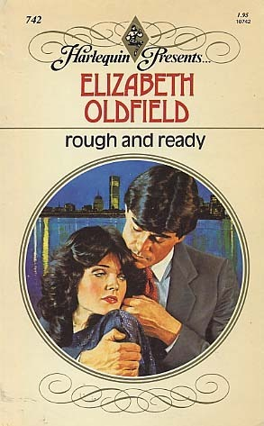 Rough and Ready  by  Elizabeth Oldfield