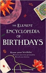 The Elements Encyclopedia of Birthdays Theresa Cheung