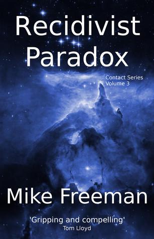 Recidivist Paradox (Contact 3)  by  Mike  Freeman