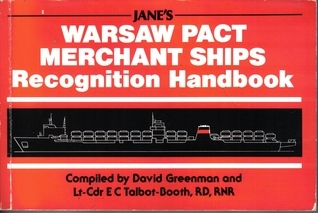 Janes Warsaw Pact Merchant Ships Recognition Handbook  by  David Greenman
